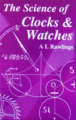 Science of Clocks and Watches AL Rawlings